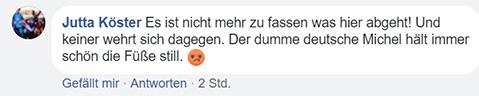 """Facebook-Kommentar: """"Es ist nicht mehr zu fassen was hier abgeht! Und keiner wehrt sich dagegen. Der dumme deutsche Michel hält immer schön die Füße still. [Extrem wütender Smiley]"""""""