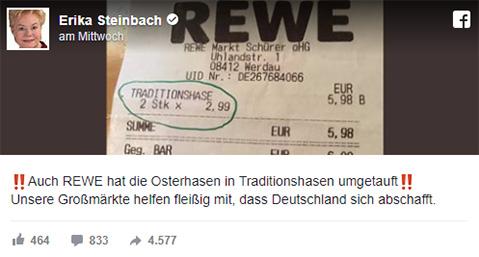 """Facebook-Post von Erika Steinbach zu einem Rewe-Kassenzettel, auf dem """"Traditionshasen"""" steht: """"!!Auch REWE hat die Osterhasen in Traditionshasen umgetauft!! Unsere Großmärkte helfen fleißig mit, dass Deutschland sich abschafft."""""""