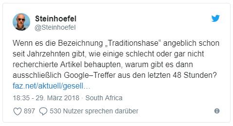 """Tweet von Steinhöfel: """"Wenn es die Bezeichnung """"Traditionshase"""" angeblich schon seit Jahrzehnten gibt, wie einige schlecht oder gar nicht recherchierte Artikel behaupten, warum gibt es dann ausschließlich Google–Treffer aus den letzten 48 Stunden?"""""""