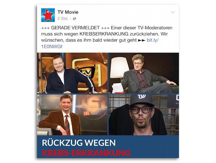 """Ein Facebook-Post mit Fotos von Stefan Raab, Roger Willemsen, Günther Jauch und Joko Winterscheidt - dazu der Text: """"+++ GERADE VERMELDET +++ Einer dieser TV-Moderatoren muss sich wegen KREBSERKRANKUNG zurückziehen. Wir wünschen, dass es ihm bald wieder gut geht"""" - und dann ein Link auf die Onlineseite von """"TV Movie"""""""