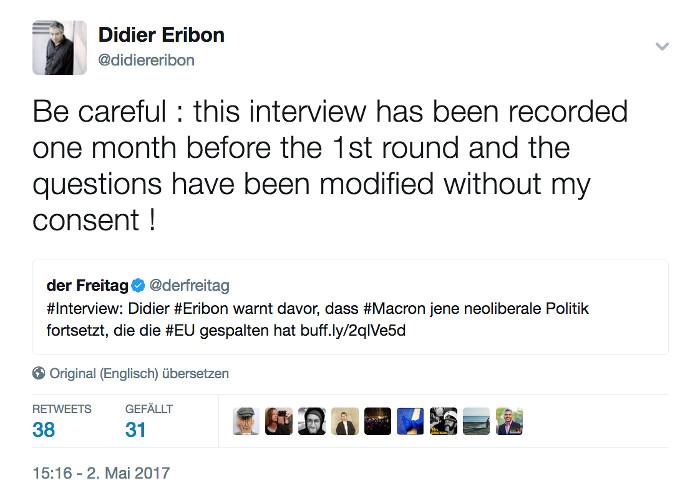"""Tweet des französischen Soziologen Didier Eribon, in dem er schreibt, dass das Interview mit ihm in der Zeitung """"Der Freitag"""" einen Monat vor der ersten Wahlrunde in Frankreich erschienen sei, und dass die Zeitung die Fragen nachträglich und ohne seine Zustimmung geändert habe."""