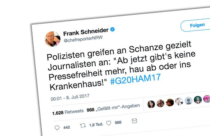 """Tweet des """"Bild""""-Chefreporters für NRW, Frank Schneider: """"Polizisten greifen an Schanze gegen Journalisten an: 'Ab jetzt gibt's keine Pressefreieheit mehr, hau ab oder ins Krankenhaus!' #G20HAM17"""""""