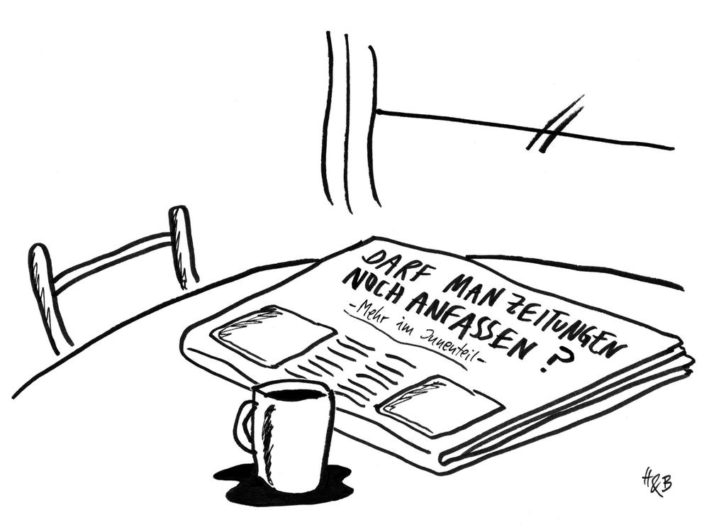 Darf man Zeitungen noch anfassen? - Mehr im Innenteil